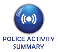 POLICE ACTIVITY SUMMARY